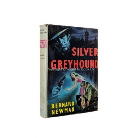 Silver Greyhound by Bernard Newman First Edition Robert Hale 1960